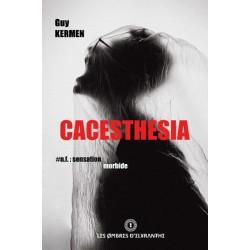 Cacesthesia